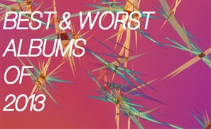 Best & Worst Albums of 2013