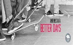 Amr Mostafa: Better Days