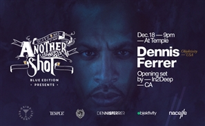 Give Me Another Shot Blue Edition Brings Dennis Ferrer to Nacelle