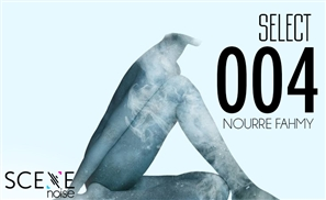 SceneNoise Select 004: Nourre Fahmy