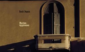 Album Review: Rorik Dupuis' Marches égyptiennes