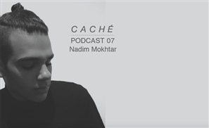 Nadim Mokhtar Mixes Episode 07 of the Caché Podcast