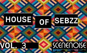 The House of Sebzz III