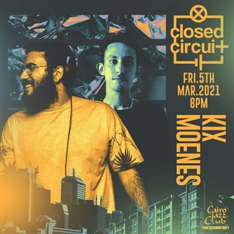 Closed Circuit: Kix & Mones @ CJC