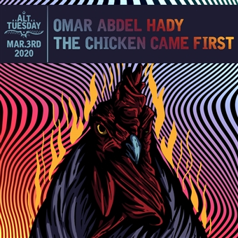 Omar AbdelHady / The Chicken Came First @ CJC