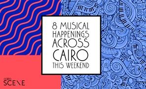 8 Musical Happenings Across Cairo This Weekend